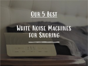 White noise machine for snoring featured image